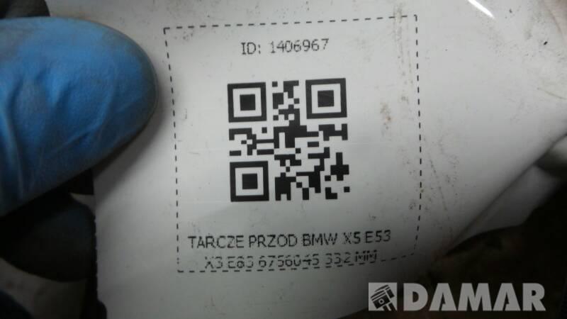 6756045  TARCZA PRZOD BMW X5 E53 X3 E83 332 MM