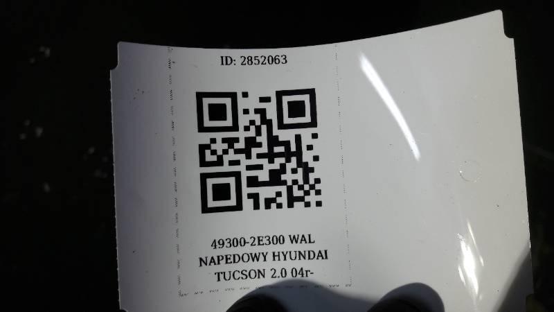 49300-2E300 WAL NAPEDOWY HYUNDAI TUCSON 2.0 04r-