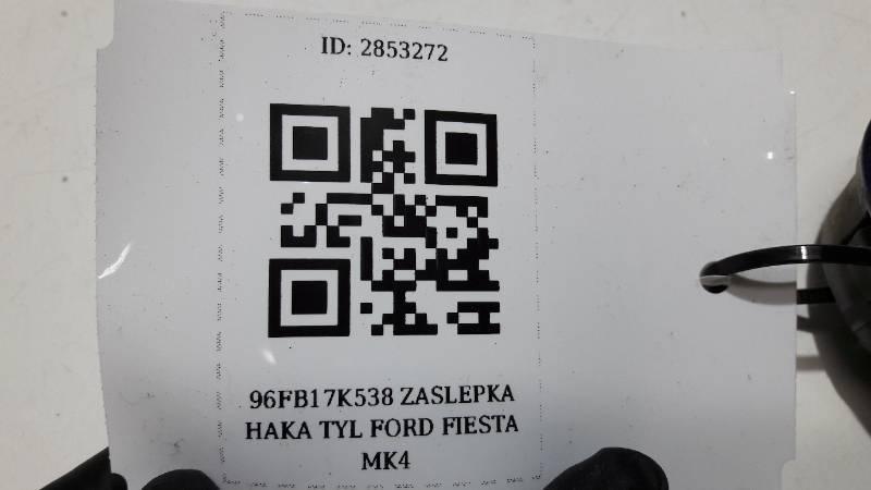 96FB17K538 ZASLEPKA HAKA TYL FORD FIESTA MK4