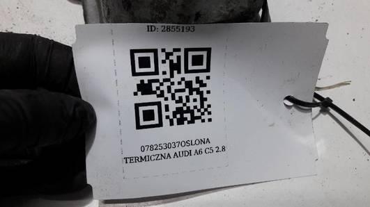 078253037OSLONA TERMICZNA AUDI A6 C5 2.8