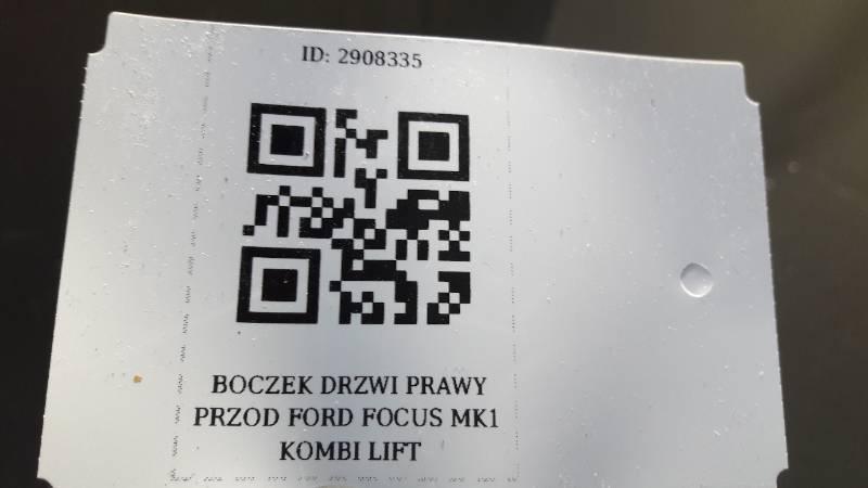 BOCZEK DRZWI PRAWY PRZOD FORD FOCUS MK1 KOMBI LIFT