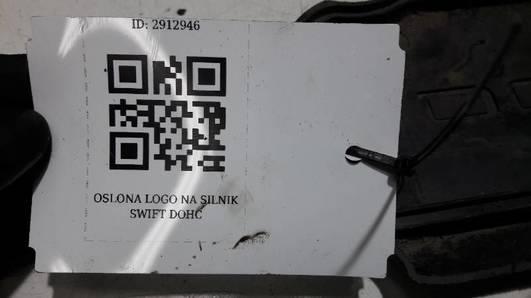 OSLONA LOGO NA SILNIK SWIFT DOHC