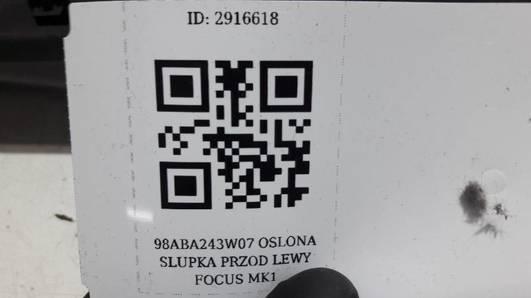 98ABA243W07 OSLONA SLUPKA PRZOD LEWY FOCUS MK1