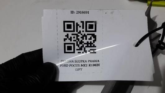 OSLONA SLUPKA PRAWA FORD FOCUS MK1 KOMBI LIFT