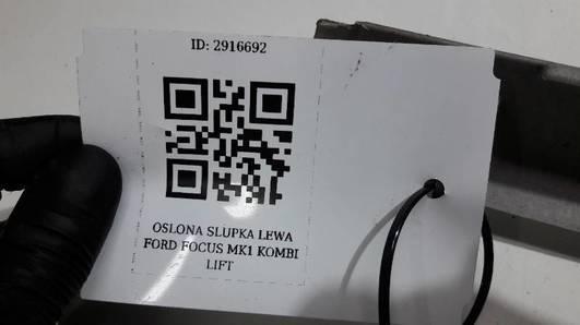 OSLONA SLUPKA LEWA FORD FOCUS MK1 KOMBI LIFT
