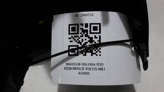 98AB3530 OSLONA POD KIEROWNICE FOCUS MK1 KOMBI