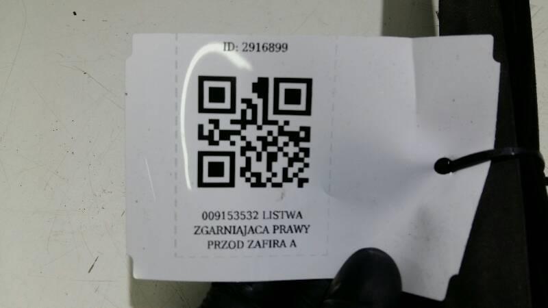 009153532 LISTWA ZGARNIAJACA PRAWY PRZOD ZAFIRA A