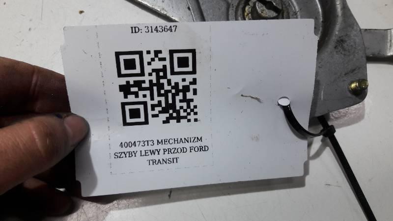 400473T3 MECHANIZM SZYBY LEWY PRZOD FORD TRANSIT