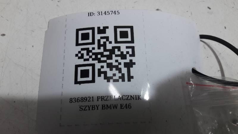 8368921 PRZELACZNIK SZYBY BMW E46