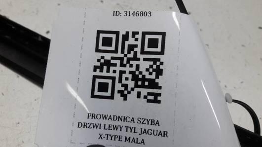 PROWADNICA SZYBY DRZWI LEWY TYL JAGUAR X-TYPE MALA