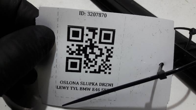OSLONA SLUPKA DRZWI LEWY TYL BMW E46 SEDAN