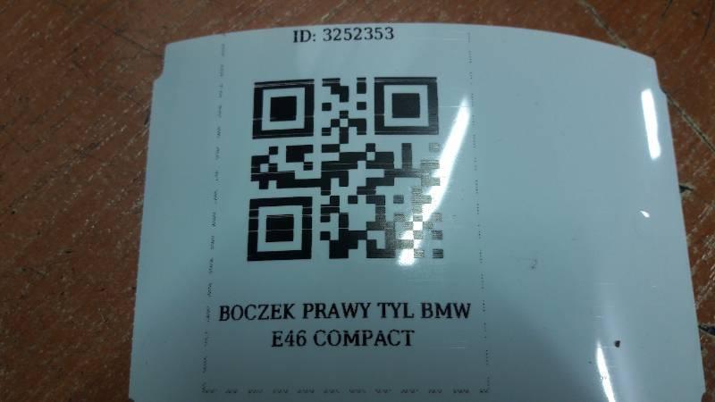 BOCZEK PRAWY TYL BMW E46 COMPACT