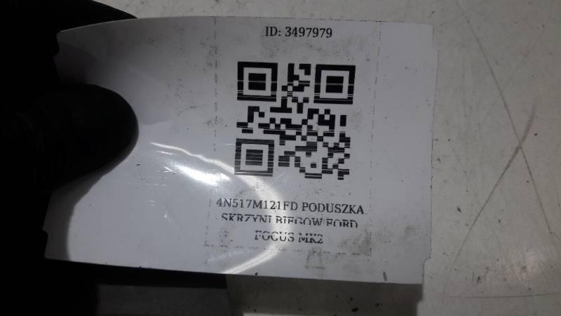 4N517M121FD PODUSZKA SKRZYNI BIEGOW FORD FOCUS MK2