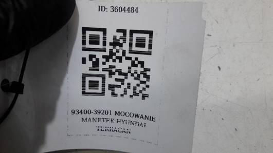93400-39201 MOCOWANIE MANETEK HYUNDAI TERRACAN