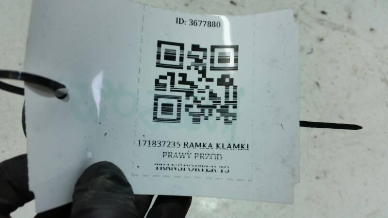 171837235 RAMKA KLAMKI PRAWY PRZOD TRANSPORTER T3